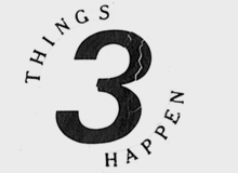 Things Happen Issue Three